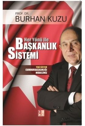 Her Yönü ile Başkanlık Sistemi Yeni Sistem Cumhurbaşkanlığı Modelimiz