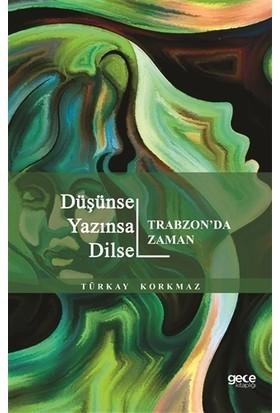 Düşünsel Yazınsal Dilsel - Trabzon'da Zaman