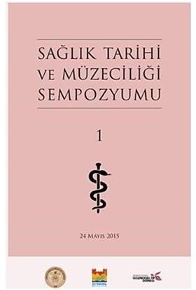 Sağlık Tarihi ve Müzeciliği Sempozyumu 1