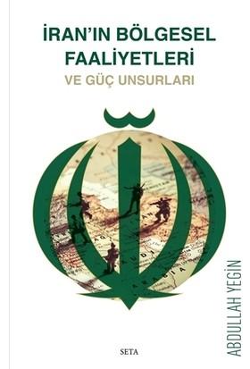 İran'ın Bölgesel Faaliyetleri ve Güç Unsurları