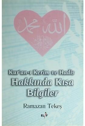 Kur'an-ı Kerim ve Hadis Hakkında Kısa Bilgiler