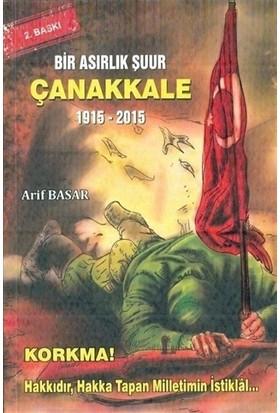 Bir Asırlık Şuur: Çanakkale 1915 - 2015