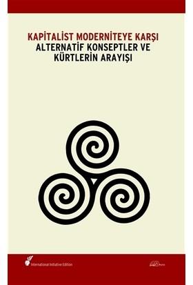 Kapitalist Moderniteye Karşı Alternatif Konseptler ve Kürtlerin Arayışı
