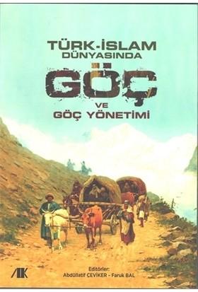 Türk - İslam Dünyasında Göç ve Göç Yönetimi