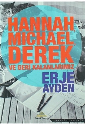 Hannah, Michael, Derek ve Geri Kalanlarımız