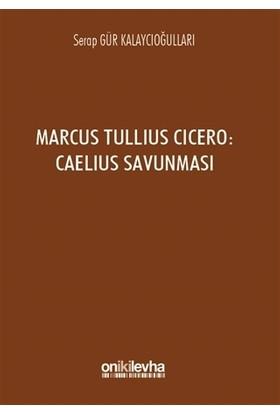 Marcus Tullius Cicero : Caelius Savunması