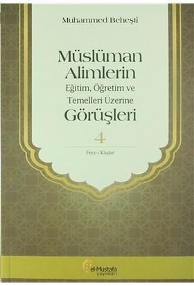Müslüman Alimlerin Eğitim, Öğretim ve Temelleri Üzerine Görüşleri 4