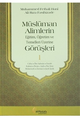 Müslüman Alimlerin Eğitim, Öğretim ve Temelleri Üzerine Görüşleri 1