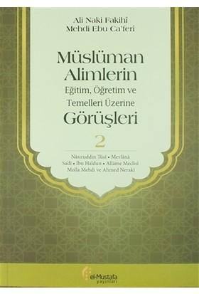 Müslüman Alimlerin Eğitim, Öğretim ve Temelleri Üzerine Görüşleri 2
