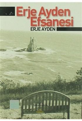 Erje Ayden Efsanesi