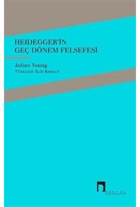 Heidegger'in Geç Dönem Felsefesi
