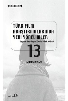 Türk Film Araştırmalarında Yeni Yönelimler 13