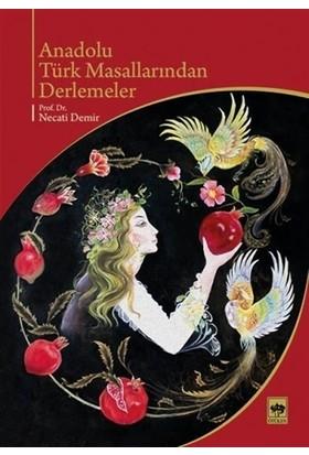 Anadolu Türk Masallarından Derlemeler