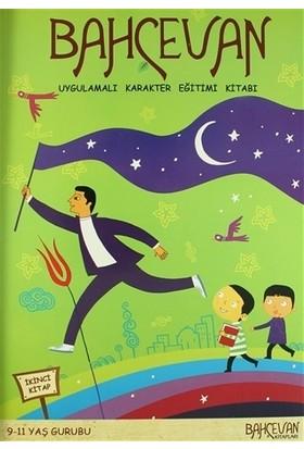 Bahçevan Uygulamalı Karakter Eğitimi Kitabı 2. Kitap (9 - 11 Yaş Grubu)