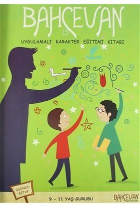 Bahçevan Uygulamalı Karakter Eğitimi Kitabı 3. Kitap (9 - 11 Yaş Grubu)