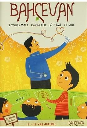 Bahçevan Uygulamalı Karakter Eğitimi Kitabı 1. Kitap (9 - 11 Yaş Grubu)