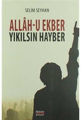 Allah-u Ekber Yıkılsın Hayber