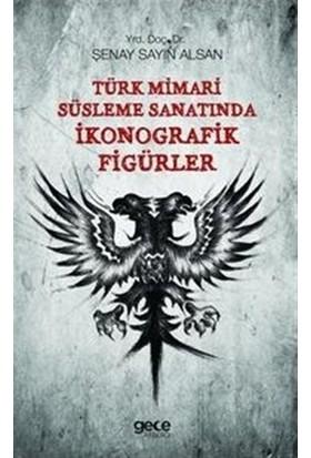 Türk Mimari Süsleme Sanatında İkonografik Figürler