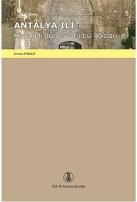 Antalya İli Korkuteli İlçesi ve Yöresi Ağızları