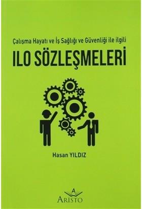 ILO Sözleşmeleri - Çalışma Hayatı ve İş Sağlığı ve Güvenliği İle İlgili