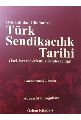 Osmanlı'dan Günümüze Türk Sendikacılık Tarihi