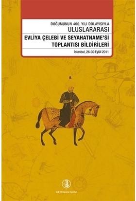 Evliya Çelebi ve Seyahatname'si Toplantısı Bildirileri 26 - 30 Eylül 2011
