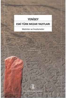 Yenisey Eski Türk Mezar Yazıtları