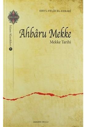 Ahbaru Mekke - Mekke Tarihi