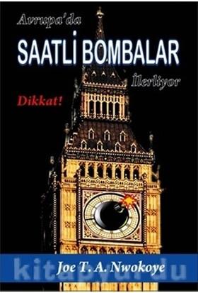 Avrupa'da Saatli Bombalar İlerliyor