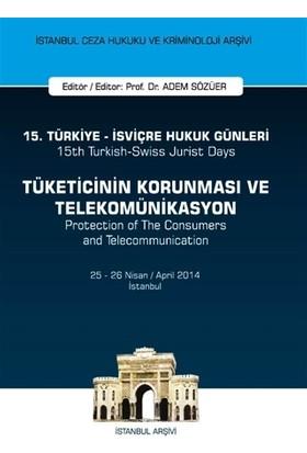 15. Türkiye - İsviçre Hukuk Günleri: Tüketicinin Korunması ve Telekomünikasyon