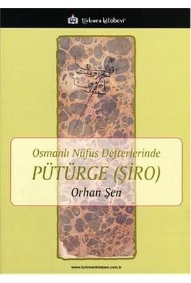 Osmanlı Nüfus Defterlerinde Pütürge - Şiro