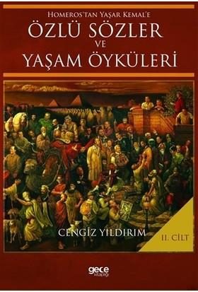 Homeros'tan Yaşar Kemal'e Özlü Sözler ve Yaşam Öyküleri Cilt: 2