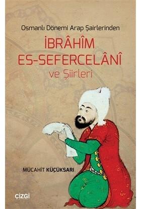 Osmanlı Dönemi Arap Şairlerindenİbrahim Es-Sefercelani ve Şiirleri