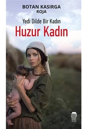 Huzur Kadın: Yedi Dilde Bir Kadın
