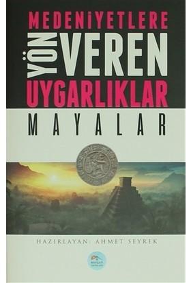 Medeniyetlere Yön Veren Uygarlıklar: Mayalar