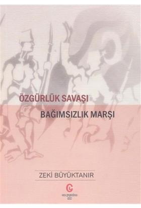 Özgürlük Savaşı Bağımsızlık Marşı