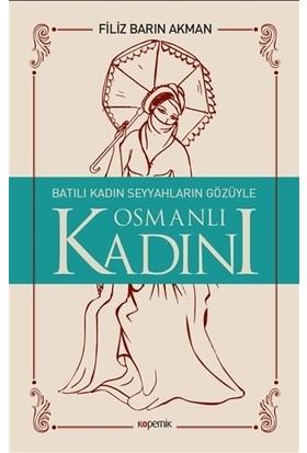 Batılı Kadın Seyyahların Gözüyle Osmanlı Kadını