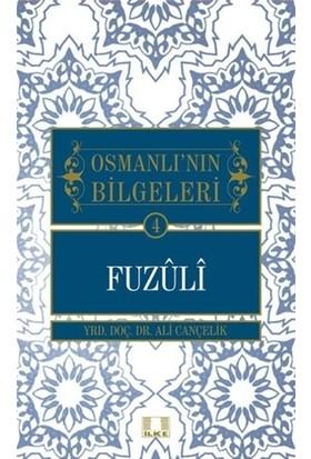 Osmanlı'nın Bilgeleri 4: Fuzuli