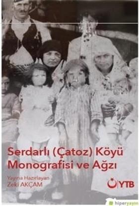 Serdarlı-Çatoz-Köyü Monografisi ve Ağzı