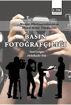 Manşet İllüstrasyonlarından Dijital Haber Fotoğrafına Basın Fotoğrafçılığı