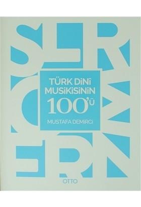 Türk Dini Musikisinin 100'ü