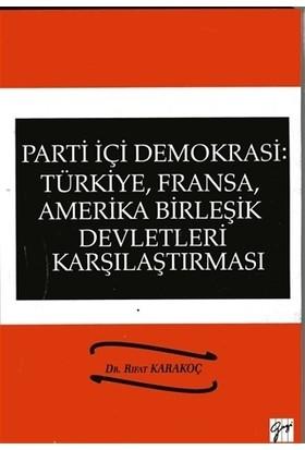 Parti İçi Demokrasi:Türkiye, Fransa,ABD Karşılaştırması