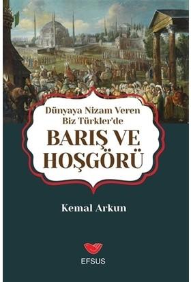 Dünyaya Nizam Veren Biz Türkler'de Barış ve Hoşgörü