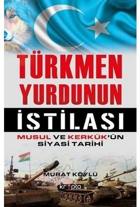 Türkmen Yurdunun İstilası