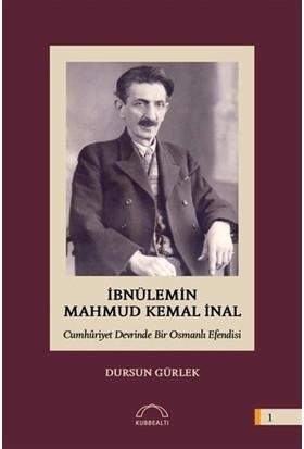 İbnülemin Mahmud Kemal İnal - Cumhuriyet Devrinde Bir Osmanlı Efendisi