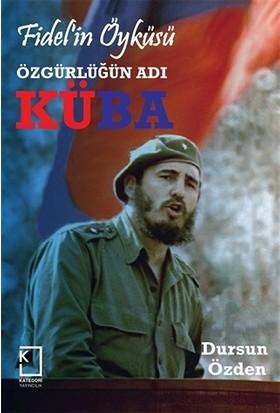 Fidel'in Öyküsü - Özgürlüğün Adı Küba