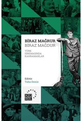 Biraz Mağrur Biraz Mağdur - Türk Sinemasında Kahramanlar