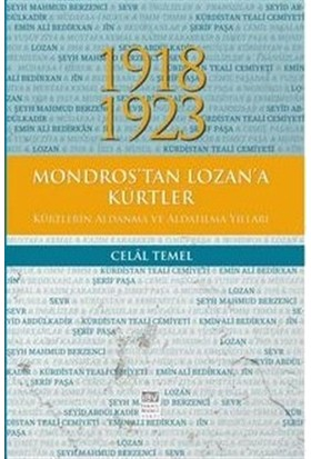 1918 - 1923 Mondros'tan Lozan'a Kürtler, Kürtlerin Aldanma ve Aldatılma Yılları