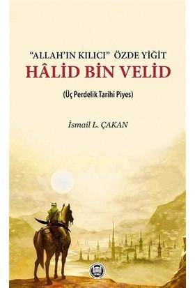 'Allah'ın Kılıcı' Özde Yiğit - Halid Bin Velid