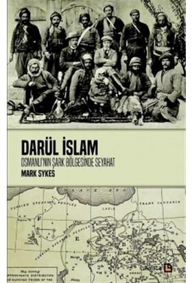 Darül İslam - Osmanlının Şark Bölgelerine Seyahat
